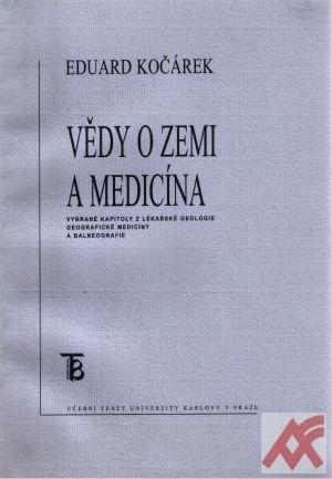 Vědy o Zemi a medicína. Vybrané kapitoly z geografické medicíny, lékařské geolog