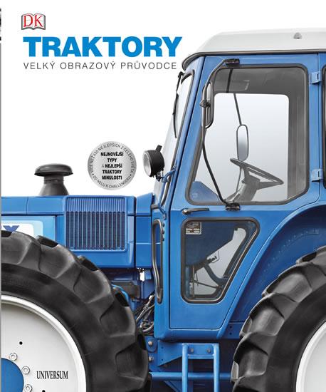 Traktory. Velký obrazový průvodce