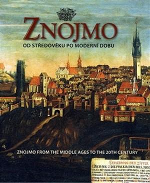 Znojmo od středověku po moderní dobu / Znojmo from the Middle Ages to the 20th C