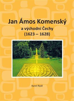 Jan Ámos Komenský a východní Čechy