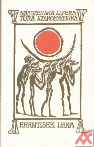 Náboženská literatura staroegyptská I. + II. diel