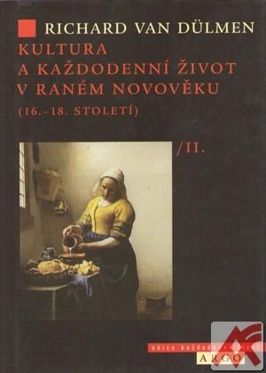 Kultura a každodenní život v raném novověku II.