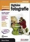 Digitální fotografie. Praktický průvodce