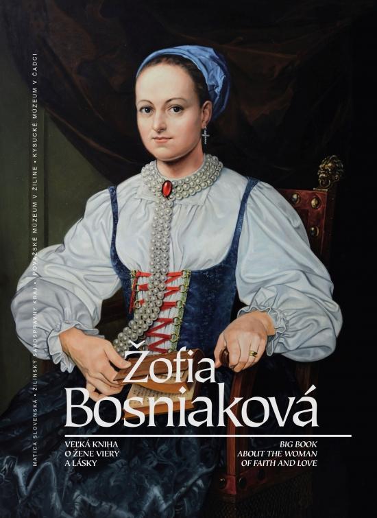 Žofia Bosniaková - veľká kniha o žene viery a lásky