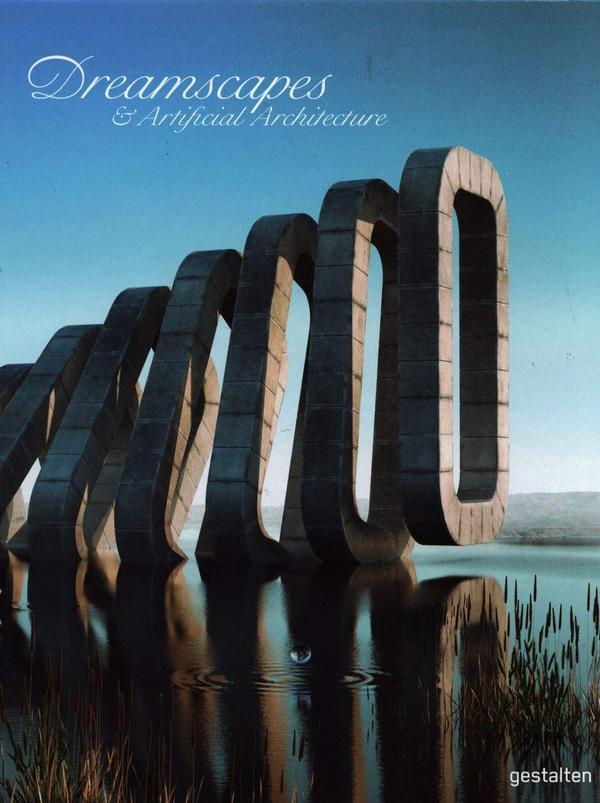 Dreamscapes and Artificial Architecture