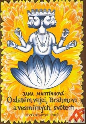 O zlatém vejci, Brahmovi a vesmírných světech. Mýty starých Indů