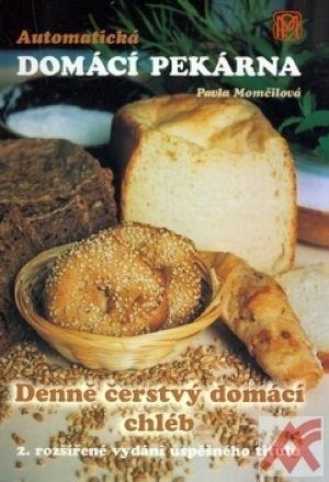 Automatická domácí pekárna. Denně čerstvý domácí chléb