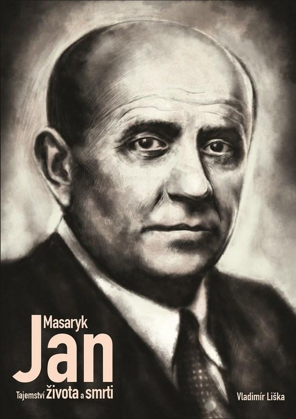 Jan Masaryk. Tajemství života a smrti