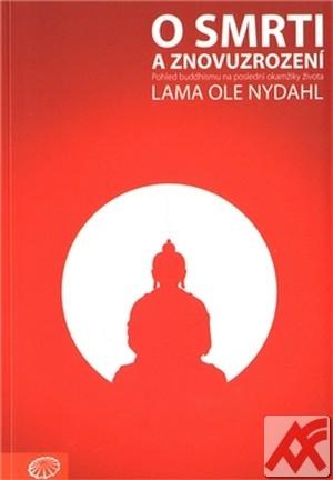 O smrti a znovuzrození. Pohled buddhismu na poslední okamžiky života
