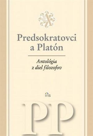 Antológia z diel filozofov I. Predsokratovci a Platón