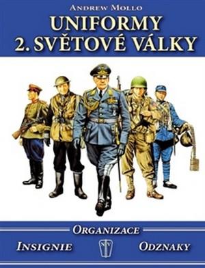 Uniformy 2. světové války. Insignie, organizace, odznaky