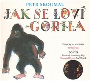 Jak se loví gorila. Písničky ze slabikáře Pavla Šruta - CD