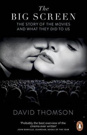 The Big Screen. The Story of the Movies and What They Did to Us