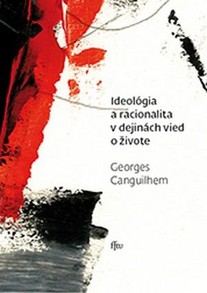 Ideológia a racionalita v dejinách vied o živote