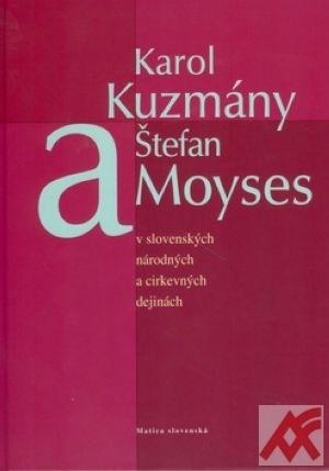 Karol Kuzmány a Štefan Moyses v slovenských národných a cirkevných dejinách