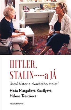 Hitler, Stalin a já. Ústní historie dvacátého století