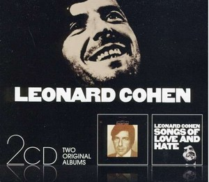 Songs of Leonard Cohen / Songs of Love and Hate - 2 CD