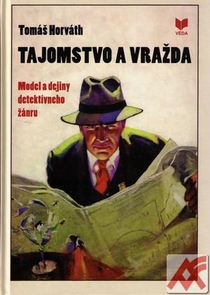 Tajomstvo a vražda. Model a dejiny detektívneho žánru