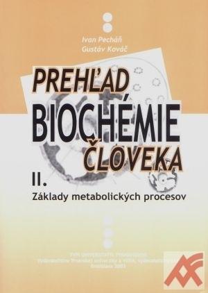 Prehľad biochémie človeka II. Základy metabolických ...