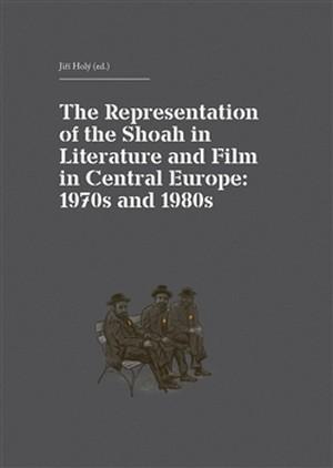The Representation of the Shoah in Literature, Theatre and Film
