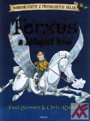 Fergus a létající kůň. Dobrodružství z předalekých dálek I.