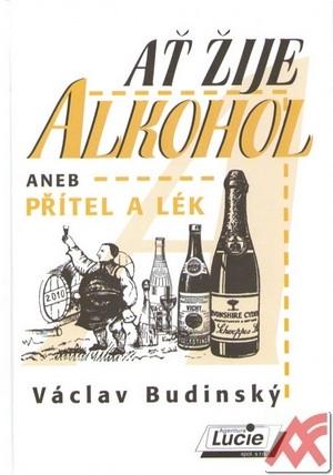 Ať žije alkohol aneb Přítel a lék