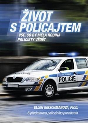Život s policajtem. Vše, co by měla rodina policisty vědět