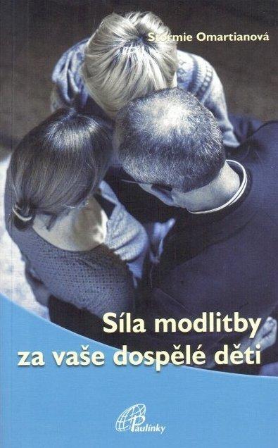 Síla modlitby za vaše dospělé děti