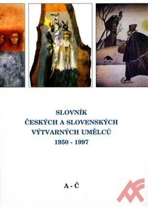 Slovník českých a slovenských výtvarných umělců 1 A-Č