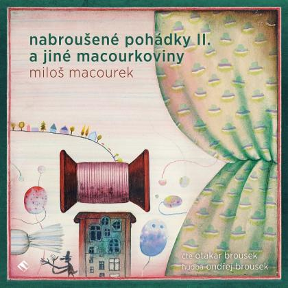 Nabroušené pohádky II. a jiné macourkoviny - CD MP3 (audiokniha)