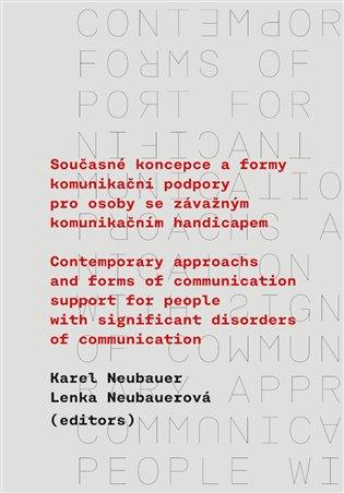 Současné koncepce a formy komunikační podpory pro osoby se závažným komunikačním