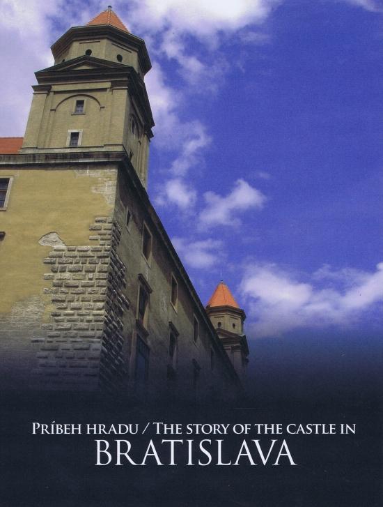 Príbeh hradu Bratislava / The Story of the Castle in Bratislava