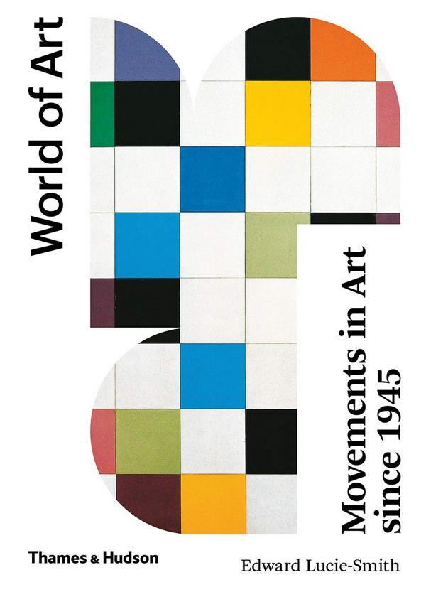 Movements in Art Since 1945. World of Art