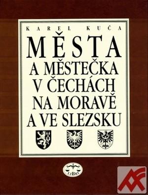 Města a městečka v Čechách, na Moravě a ve Slezsku 1. A-G