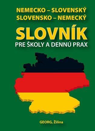 Nemecko-slovenský /slovensko-nemecký slovník pre školy a dennú prax
