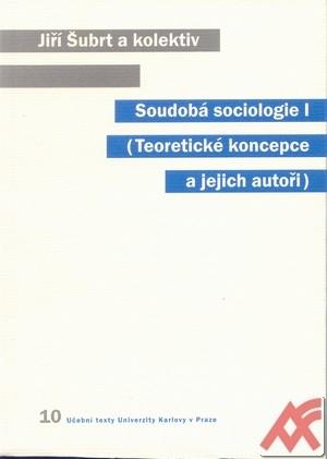 Soudobá sociologie I. (Teoretické koncepce a jejich autoři)