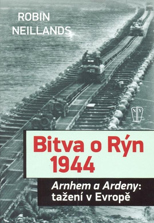 Bitva o Rýn 1944. Arnhem a Ardeny: tažení v Evropě