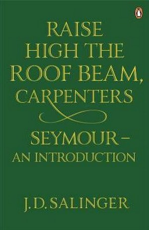 Raise High The Roof Beam, Carpenters / Seymour - An Introduction