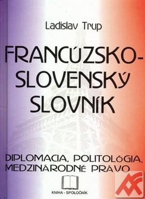 Francúzsko-slovenský slovník. Diplomacia, politológia, medzinárodné právo