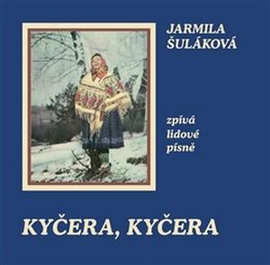 Kyčera, Kyčera. Jarmila Šuláková zpívá lidové písně - CD