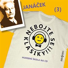 Nebojte se klasiky 3 - Leoš Janáček