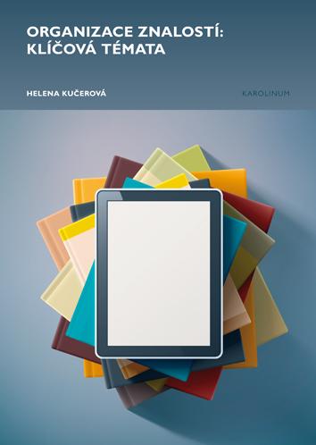 Organizace znalostí: klíčová témata