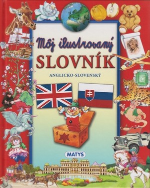 Môj ilustrovaný slovník. Anglicko - slovenský